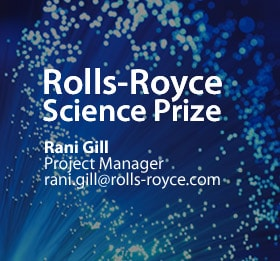 Rolls-Royce Science Prize, Rani Gill Project Manager